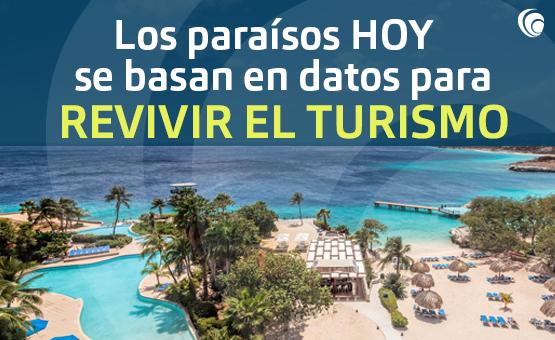 LOS  PARAÍSOS HOY SE BASAN EN DATOS PARA REVIVIR EL TURISMO.