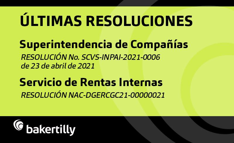 Ultimas Resoluciones Superintendencia de Compañías y SRI - 23 abril 2021