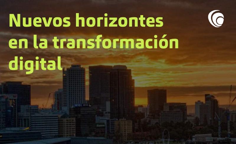 Nuevos horizontes en la transformación digital